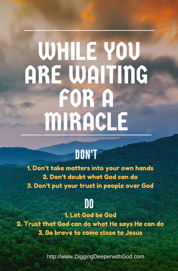 3 Dos and Don'ts for While You Are Waiting for a Miracle