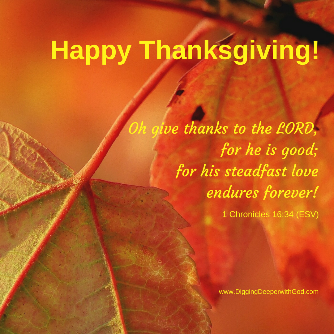 Happy Thanksgiving! 1 Chronicles 16:34