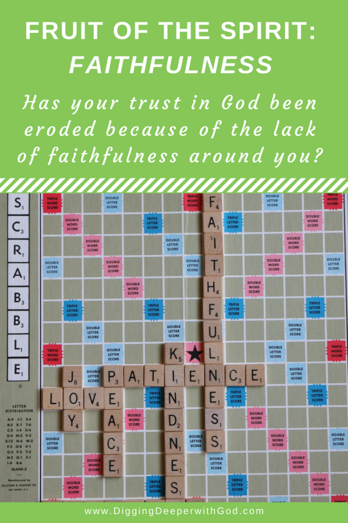Fruit of the Spirit: Faithfulness that Doesn't Fail