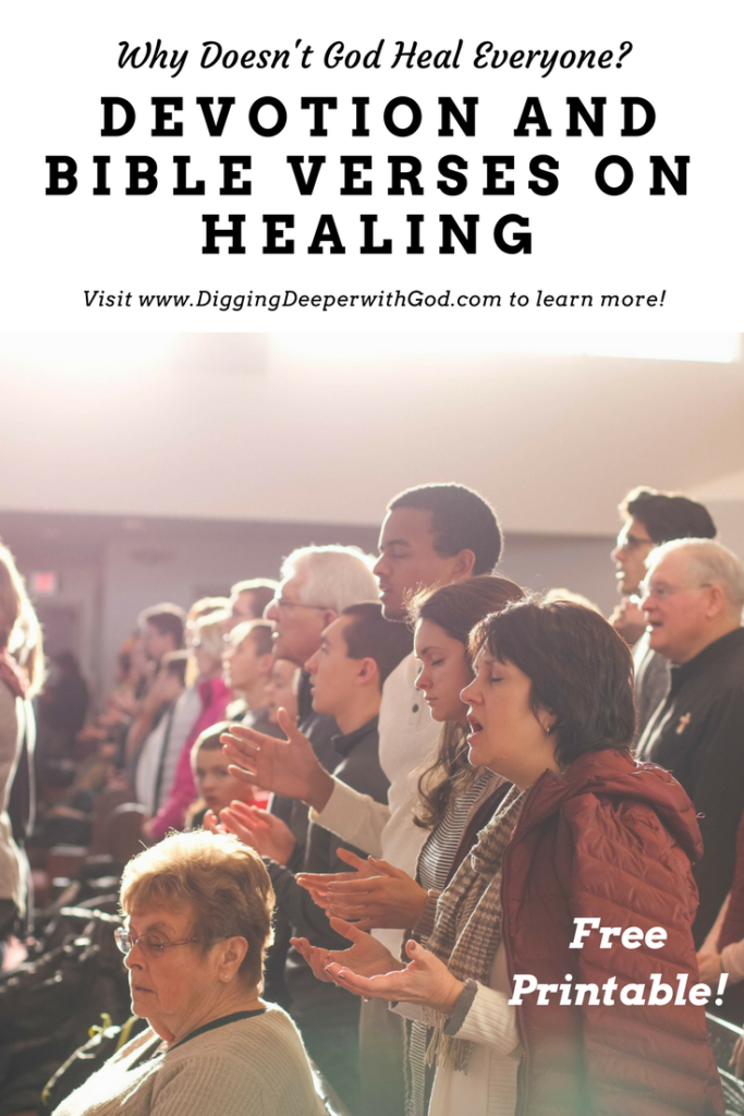 Devotion and Bible Verses on Healing (Why Doesn't God Heal Everyone?)