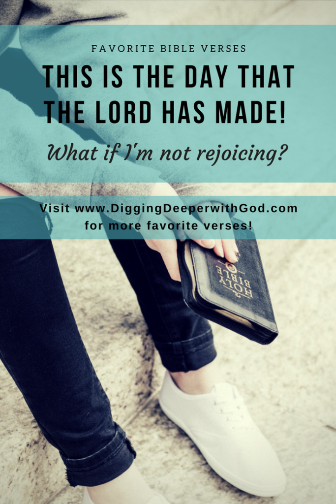 This is the Day that the Lord Has Made! What If I'm Not Rejoicing?