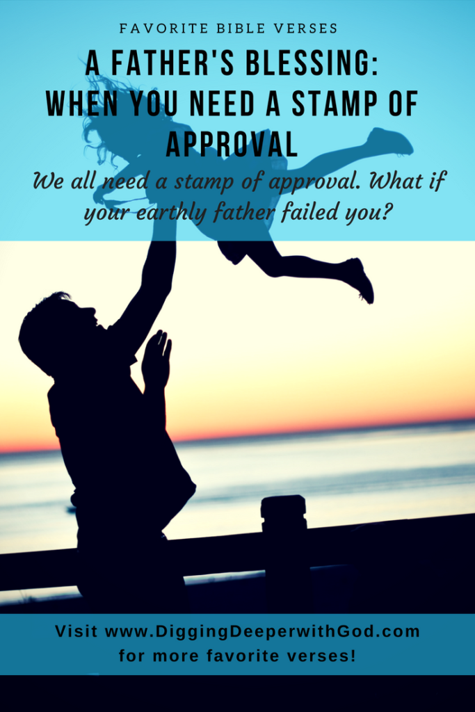 A Father's Blessing: When You Need a Stamp of Approval