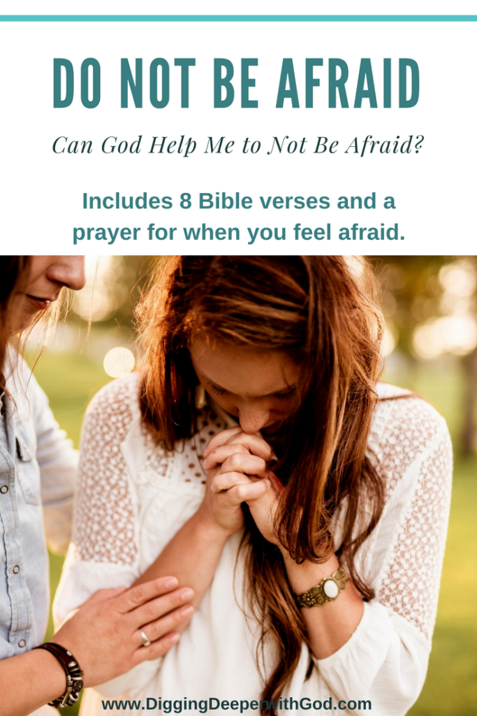 Do Not Be Afraid: Can God Help Me to Not Be Afraid?