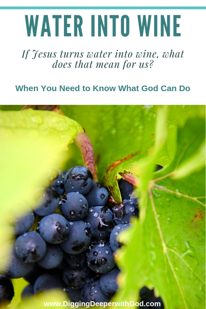 Jesus Turns Water into Wine: When You Need to Know What God Can Do